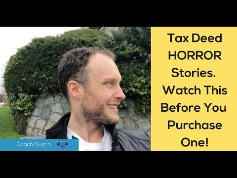 Tax Deed Horror Stories... Watch This Before Your Purchase A Tax Lien or Deed