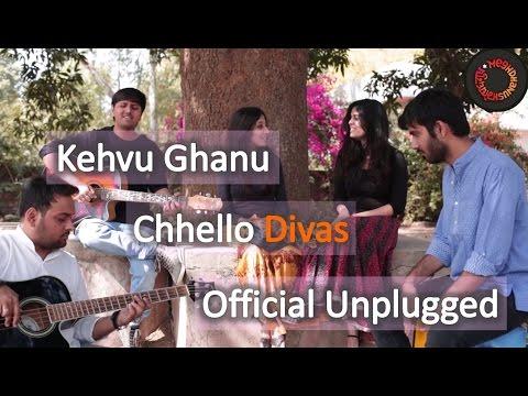 Kehvu Ghanu - Chhello Divas