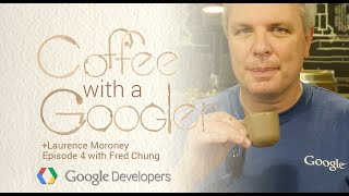 Chat with Fred Chung about developer advocacy - Coffee with a Googler