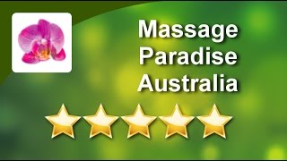Massage Paradise Australia Cairns Impressive 5 Star Review by Kozupi