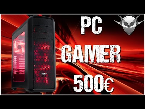 CONFIG PC GAMER 500€ ➤ Mars 2017 Fr