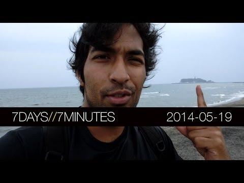 7 Days 7 Minutes (2014-05-19) Casio Selfie Cam, The Seaside, Yoyogi Park and more…