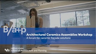 """Research for the Architectural Ceramic Assemblies Workshop, sponsored by Boston Valley Terra Cotta, culminates every August with a """"maker faire"""" in UB's Fabrication Workshop and SMART Fabrication Factory. Students troubleshoot design, fabricate components and assemble full-scale prototypes."""