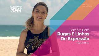 Programa Sempre Bem - Rugas E Linhas De Expressão - 19/1/2020