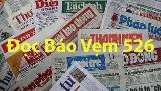 Doc Bao Vem 526 của Quê Hương Media được phát trên đài truyền hình quê hương california. Đọc báo vẹm 526 do Hoàng Tuấn và Nguyên Khôi thực hiện doc bao vem 526https://www.facebook.com/TheDocBaoVem