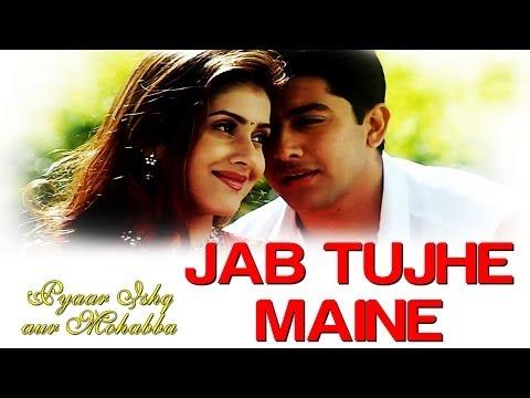 Jab Tujhe Maine - Pyaar Ishq Aur Mohabbat | Aftab Shivdasani& Kirti Reddy | (видео)