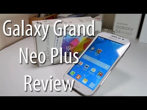 Samsung Galaxy Grand Neo Plus Review