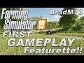 FARMING SIMULATOR 19 - FIRST GAMEPLAY VIDEO FEATURETTE!!!!