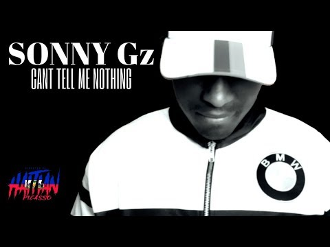 Sonny Gz - Cant Tell Me Nothing | Dir. By @HaitianPicasso