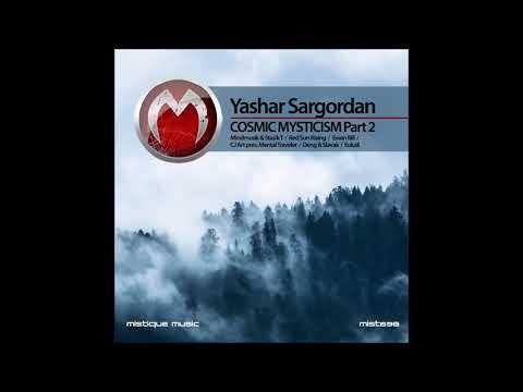 Yashar Sargordan - Cosmic Mysticism (CJ Art pres. Mental Traveler Spacebient Mix)