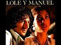 LOLE Y MANUEL – Tu Mira