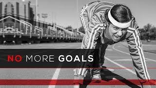 Day 67 - No More Goals