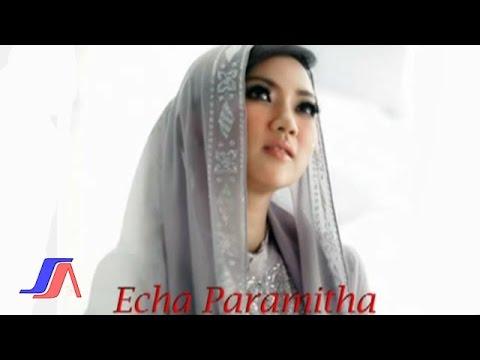 Echa Paramitha - Cuma 5 Waktu + Lirik