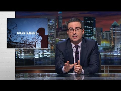 John Oliver on Guant namo Bay