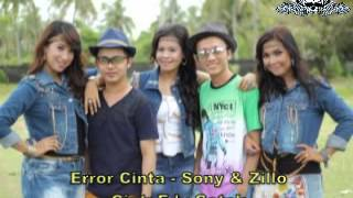 Error Cinta - Sony & Zillo