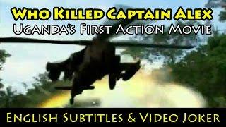 Who Killed Captain Alex Ugandas First Action Movie English Subtitles & Video Joker  Wakaliwood
