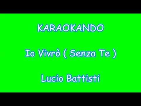 , title : 'Karaoke Italiano - Io Vivrò ( senza Te ) - Lucio Battisti ( Testo )'