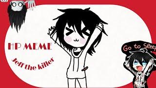 Hp MEME || VERSION JEFF THE KILLER