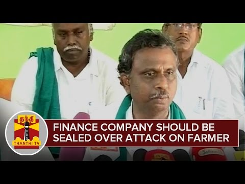 Farmer-Attacked-by-Police--Finance-Company-should-be-Sealed-12-03-2016
