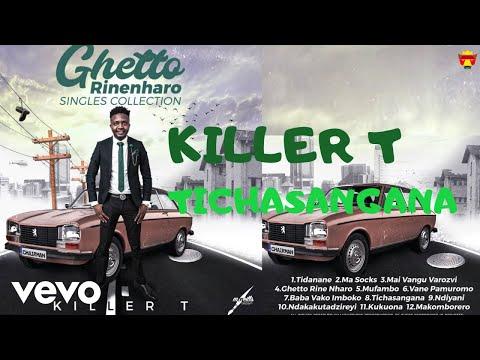 Killer T - Tichasangana (Official Audio)