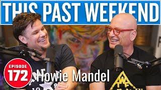 Howie Mandel   This Past Weekend w/ Theo Von #172