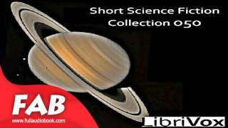 Short Science Fiction Collection 050 Full Audiobook by VARIOUS by Fantasy Fiction Audiobook