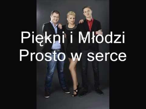 Tekst piosenki Piękni i młodzi - Prosto w serce po polsku