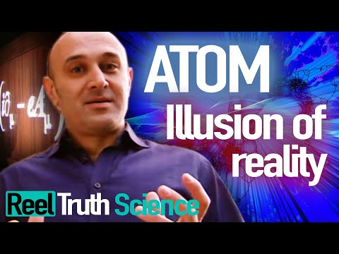 Atom: The Illusion Of Reality | Scientific Breakthrough Documentary Series | ReelTruth.Science