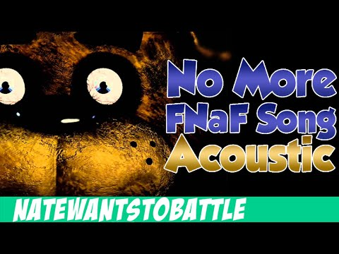 No more quot a five nights at freddy s song acoustic fnaf