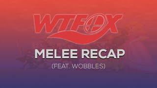 Wobbles Melee Recap Series Pilot! WTFox 2 Recap