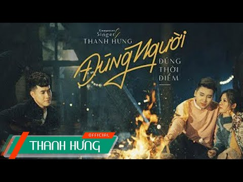 Đúng Người Đúng Thời Điểm | Thanh Hưng x Huy Cung x Mỹ Linh | Official MV - Thời lượng: 5 phút, 38 giây.
