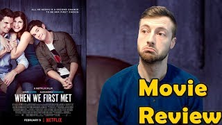 Nonton When We First Met  2018    Netflix Movie Review  Non Spoiler  Film Subtitle Indonesia Streaming Movie Download