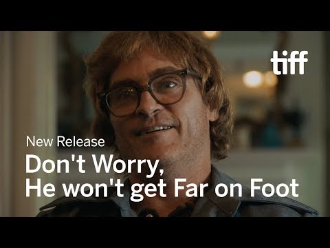 DON'T WORRY HE WON'T GET FAR ON FOOT Trailer   New Release 2018