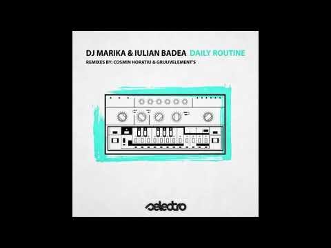 Dj Marika & Iulian Badea - Daily Routine (GruuvElement's Remix )