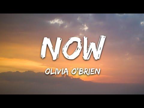 Olivia O'Brien - NOW (Lyrics)