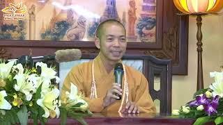 Gương Hạnh Đức Phật Thích Ca Mâu Ni - Thầy Thích Quang Thạnh
