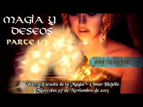 escuela de magia - MAGIA Y DESEOS parte 1/2 Wicca - Escuela de la Magia - Omar Hejeile - 28 Noviembre de 2013 Emisora Radio Kronos: http://www.radiokronos.com Facebook: https:/...