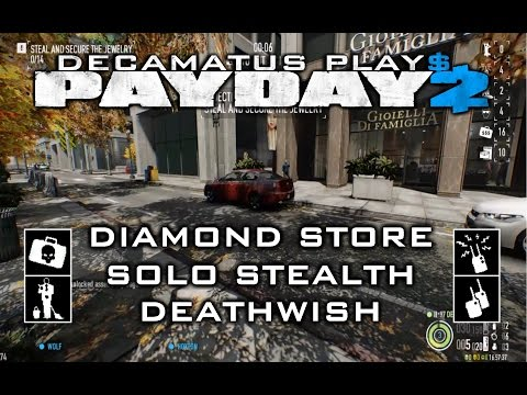 Payday 2 Diamond Store Solo Stealth Guide