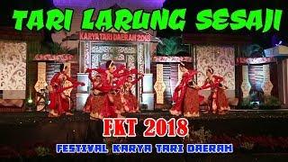 Video 15  TARI LARUNG SESAJI FESTIVAL KARYA TARI DAERAH 2018 MP3, 3GP, MP4, WEBM, AVI, FLV Juli 2018