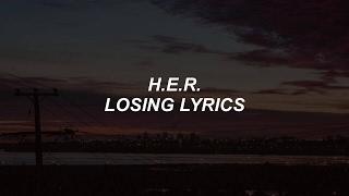 Video losing // H.E.R. lyrics MP3, 3GP, MP4, WEBM, AVI, FLV Januari 2018