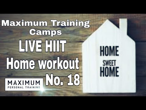 LIVE HIIT Home Workout No.18: Maximum Training Camps