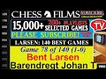 Larsen: 140 Best Games (#78 of 140): Bent Larsen vs. Barendregt Johan Teunis