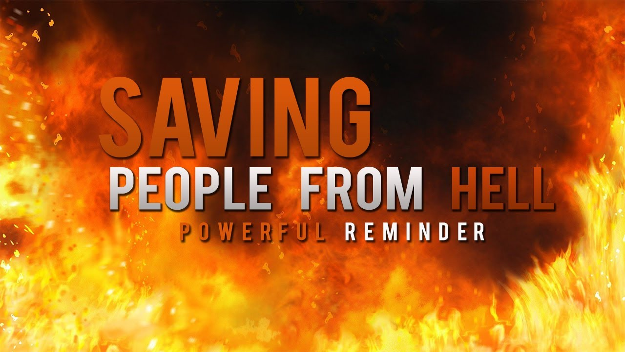 Saving People From Hell ᴴᴰ – Powerful Reminder