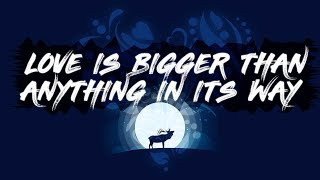 U2 X Cheat Codes - Love Is Bigger Than Anything In Its Way (Lyrics)
