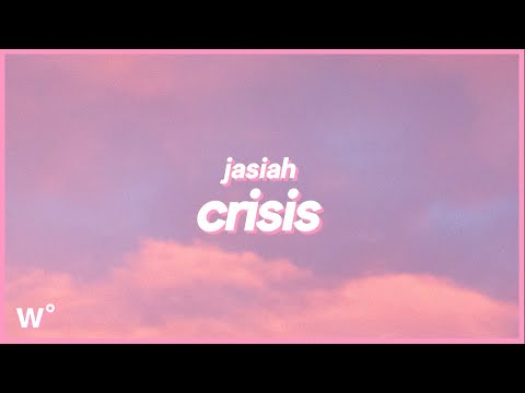 Jasiah - Crisis (Lyrics) ''And I'm swerving in the streets''
