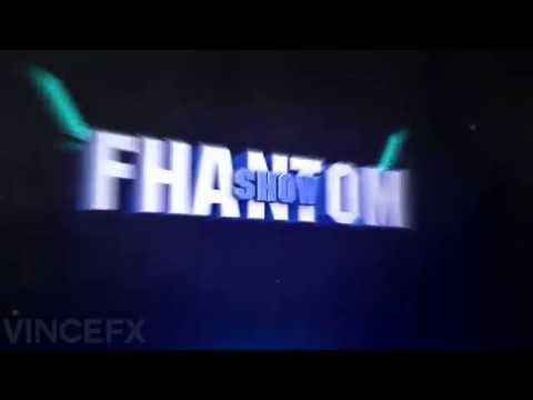 Intro for Fhantom Show ♥ | By VinceFX