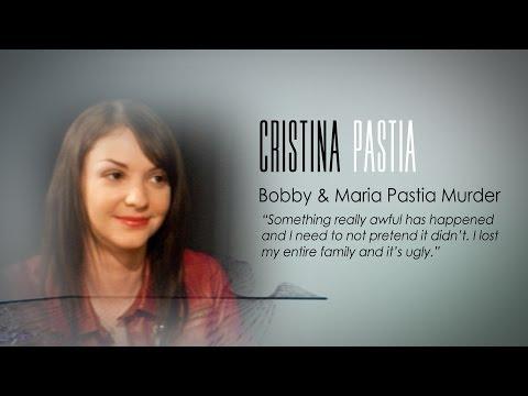 BOBBY & MARIA PASTIA MURDER (CRISTINA PASTIA INTERVIEW) AFTERMATH OF MURDER: SURVIVOR STORIES