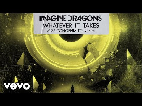 Imagine Dragons, Miss Congeniality - Whatever It Takes (Miss Congeniality Remix/Audio) (видео)