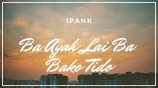 Video Ipank Lagu Minang Terbaru 2016 • Ba Ayah Lai Ba Bako Tido MP3, 3GP, MP4, WEBM, AVI, FLV Agustus 2018