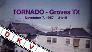 Groves (TX) United States  City pictures : 1957-11-07 Tornado - Groves Texas - Damage near Charles Ave / 39th St - 8mm video 2